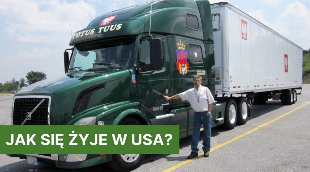 Jak się żyje w USA? Piotr Jaskiernia - Trucker Hiob