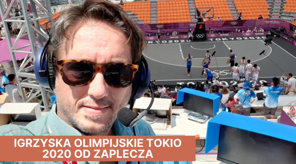 Igrzyska Olimpijskie TOKIO 2020 od zaplecza - Kuba Niziński [Rozmowy po godzinach] #10